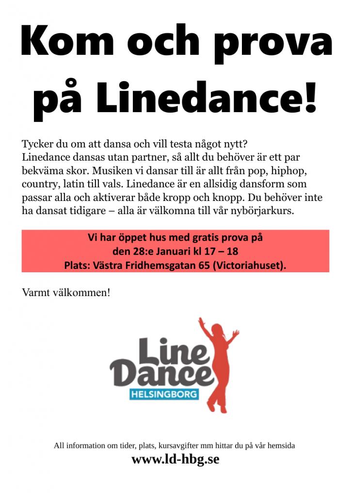 Kom och prova på Linedance! Tycker du om att dansa och vill testa något nytt? Linedance dansas utan partner, så allt du behöver är ett par bekväma skor. Musiken vi dansar till är allt från pop, hiphop, country, latin till vals. Linedance är en allsidig dansform som passar alla och aktiverar både kropp och knopp. Du behöver inte ha dansat tidigare – alla är välkomna till vår nybörjarkurs. Vi har öppet hus med gratis prova på den 28:e Januari kl 17 – 18 Plats: Västra Fridhemsgatan 65 (Victoriahuset). Varmt välkommen!