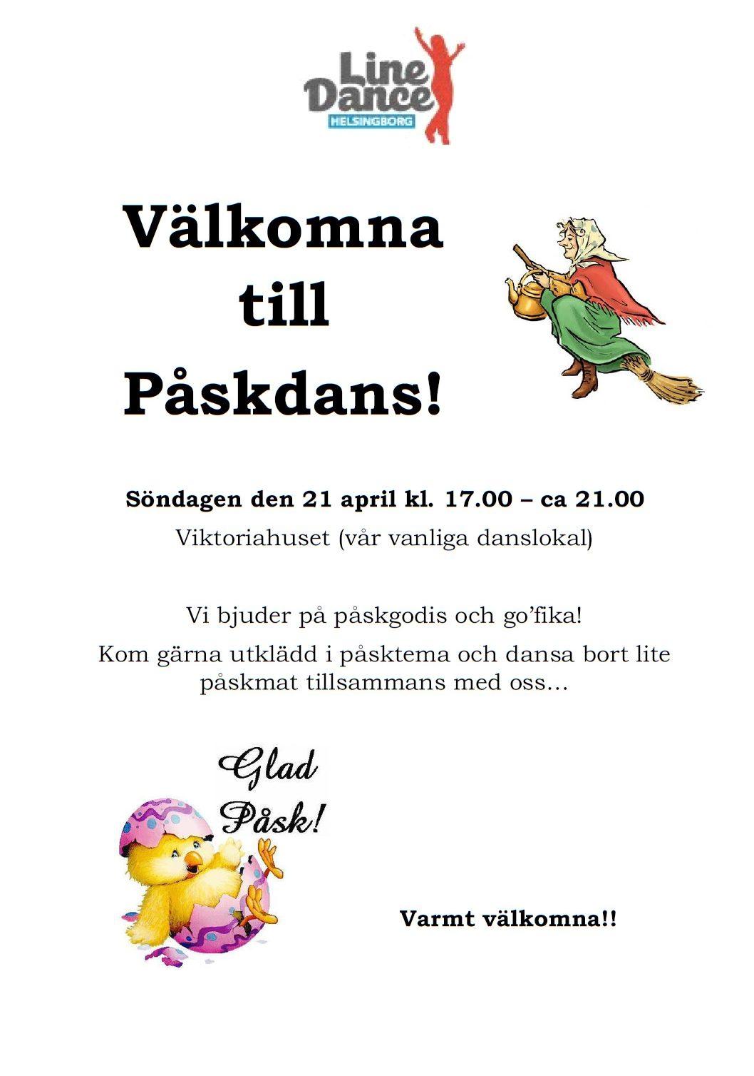 Välkomna till Påskdans!Söndagen den 21 april kl. 17.00 – ca 21.00Viktoriahuset (vår vanliga danslokal)Vi bjuder på påskgodis och go'fika!Kom gärna utklädd i påsktema och dansa bort lite påskmat tillsammans med oss…